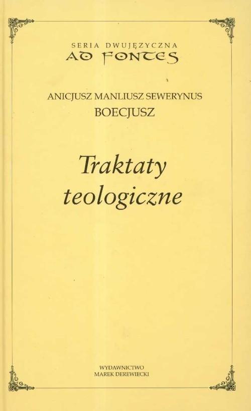 okładka Traktaty teologiczne, Książka   Anicjusz Manliusz Sewerynus Boecjusz