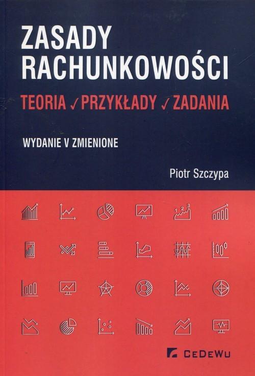 okładka Zasady rachunkowości Teoria przykłady zadaniaksiążka      Piotr Szczypa