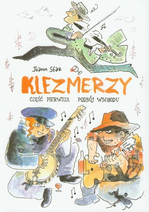 okładka Klezmerzy część 1 Podbój Wschoduksiążka |  | Sfar Joann