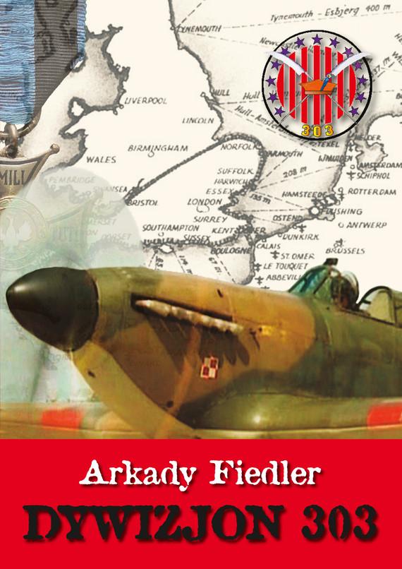 okładka Dywizjon 303ebook | epub, mobi | Arkady Fiedler