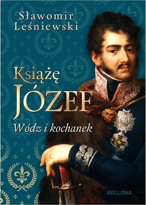 okładka Książę Józef Wódz i kochanekksiążka      Sławomir Leśniewski
