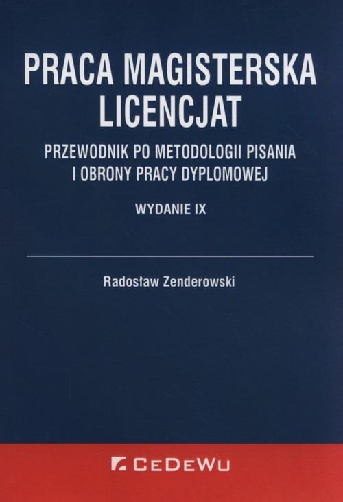 okładka Praca magisterska Licencjat Krótki przewodnik po metodologii pisania i obrony pracy dyplomowejksiążka |  | Radosław Zenderowski