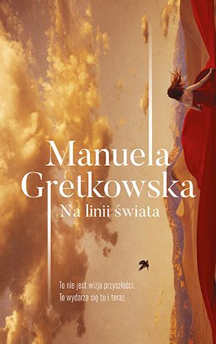 okładka Na linii świata, Książka   Manuela Gretkowska