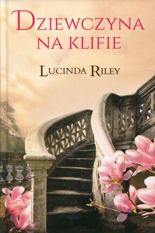 okładka Dziewczyna na klifieksiążka      Lucinda Riley