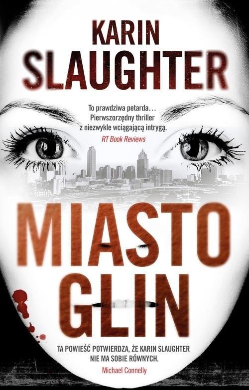 okładka Miasto glinksiążka |  | Karin Slaughter