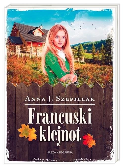 okładka Francuski klejnotksiążka |  | Anna J. Szepielak