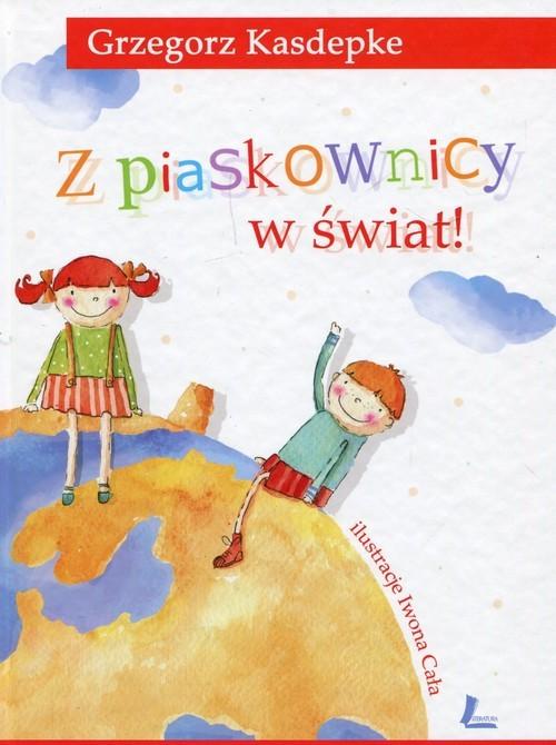 okładka Z piaskownicy w światksiążka      Grzegorz Kasdepke