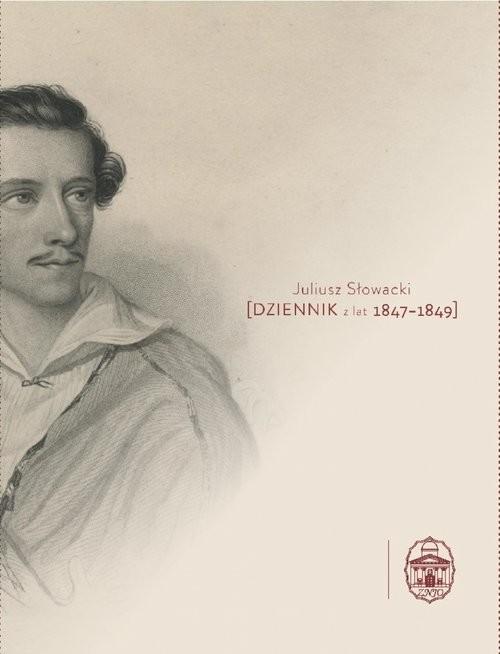 okładka Dziennik z lat 1847-1849, Książka   Juliusz Słowacki