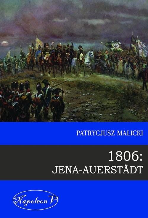 okładka 1806 Jena Auerstadtksiążka |  | Malicki Patrycjusz