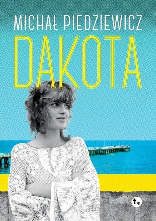okładka Dakota, Książka | Michał Piedziewicz