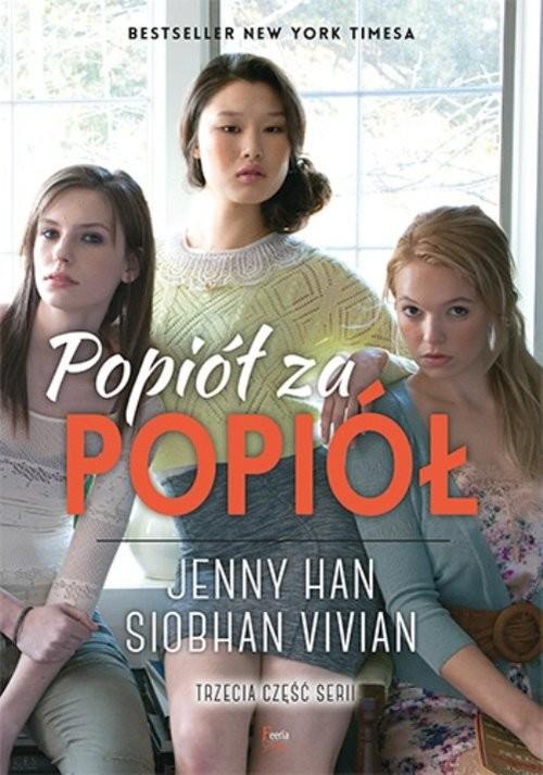 okładka Popiół za popiół Część 3książka |  | Siobhan  Vivian, Jenny Han