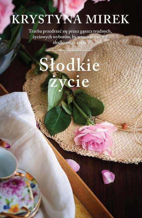 okładka Słodkie życie, Książka | Krystyna Mirek