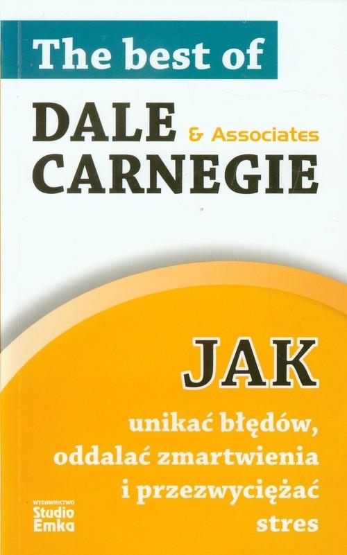 okładka Jak unikać błędów oddalać zmartwienia i przezwyciężać stresksiążka      Dale Carnegie