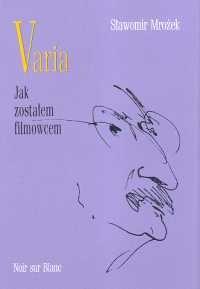 okładka Varia jak zostałem filmowcem Tom 2książka |  | Sławomir Mrożek