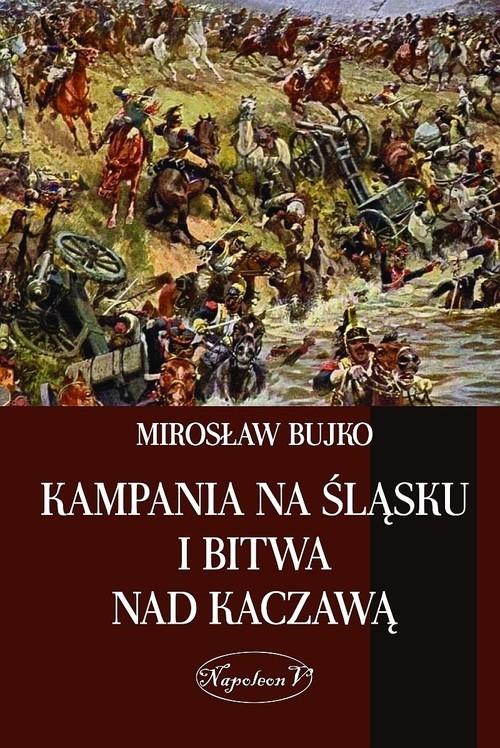 okładka Kampania na Śląsku i bitwa nad Kaczawąksiążka |  | Mirosław M. Bujko