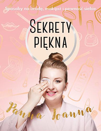 okładka Sekrety piękna. Sposoby na urodę, makijaż i pewność siebie, Książka | Cymbalista Joanna