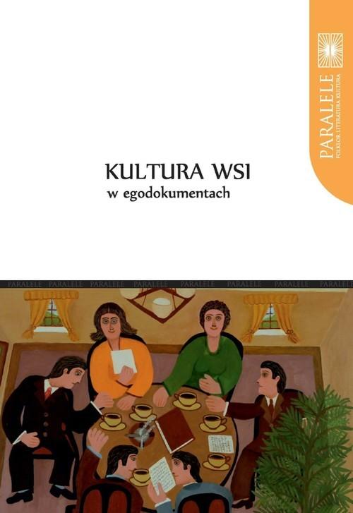 okładka Kultura wsi w egodokumentachksiążka |  | Hubert Czachowski, Violetta Wróblewska