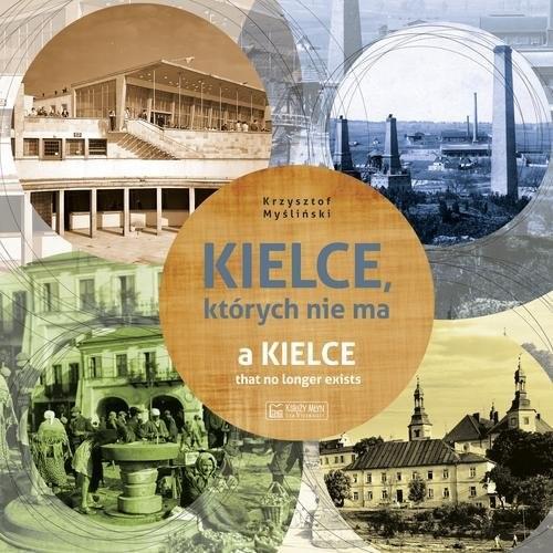okładka Kielce których nie ma, Książka | Myśliński Krzysztof