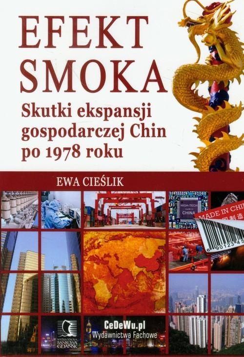 okładka Efekt smoka Skutki ekspansji gospodarczej Chin po 1978 rokuksiążka |  | Ewa Cieślik