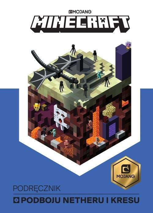 okładka Minecraft Podręcznik podboju Netheru i kresuksiążka      Milton Stephanie
