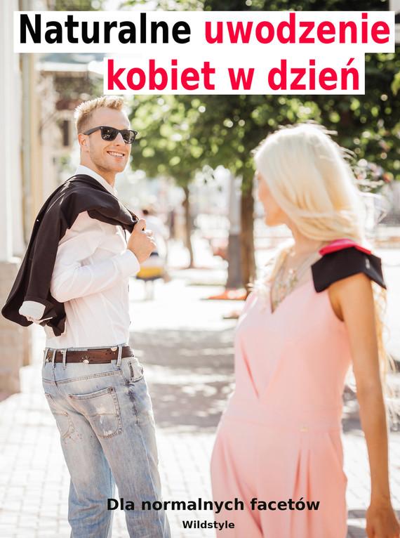okładka Naturalne uwodzenie kobiet w dzień dla normalnych facetówebook | pdf | Wildstyle Wildstyle