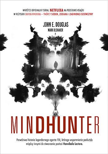 okładka Mindhunter. Tajemnice elitarnej jednostki FBI, Książka   John Douglas, Mark Olshaker