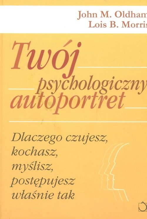 okładka Twój psychologiczny autoportretksiążka      John M. Oldham, Lois B. Morris
