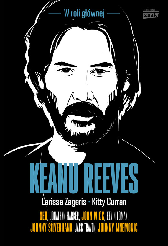 okładka Keanu Reeves. W roli głównejebook | epub, mobi | Kitty Curran, Larissa Zageris