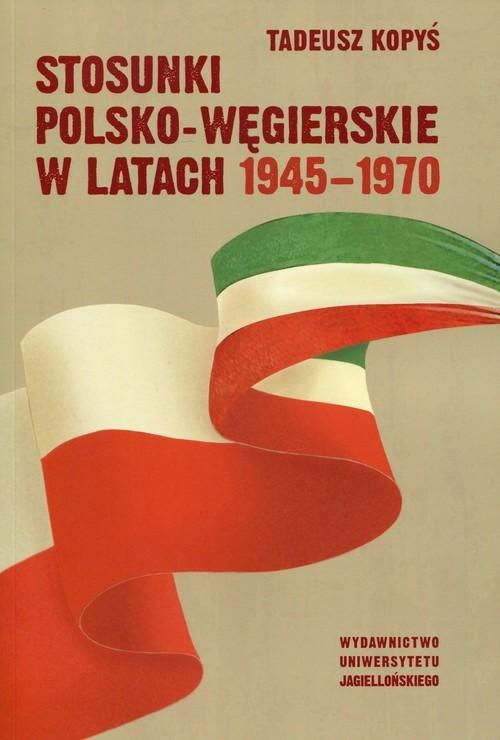 okładka Stosunki polsko-węgierskie w latach 1945-1970książka |  | Kopyś Tadeusz
