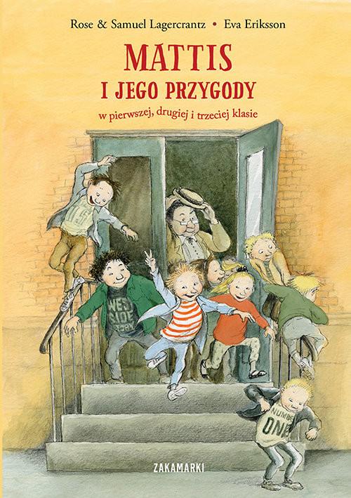 okładka Mattis i jego przygody w pierwszej, drugiej i trzeciej klasieksiążka      Rose Lagercrantz, Samuel Lagercrantz