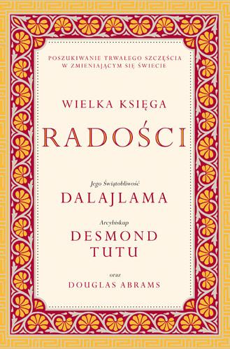okładka Wielka księga radościksiążka      Dalajlama, Desmond Tutu