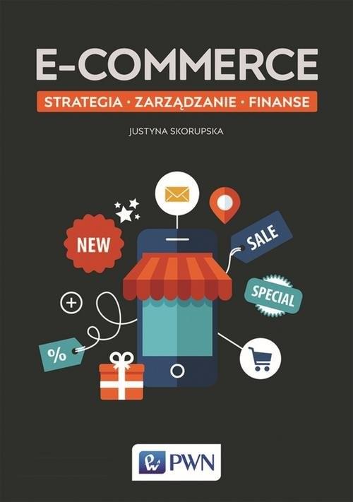 okładka E-commerce Strategia Zarządzanie Finanseksiążka |  | Justyna  Skorupska