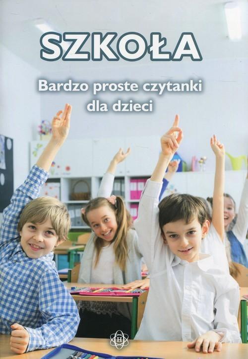 okładka Szkoła Bardzo proste czytanki dla dzieci, Książka  