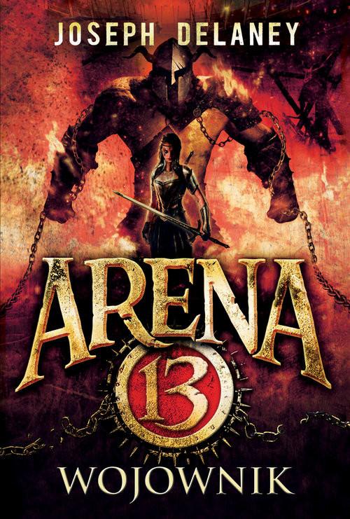 okładka Arena 13 tom 3 Wojownik, Książka | Joseph Delaney