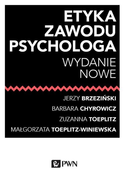 okładka Etyka zawodu psychologaksiążka      Jerzy  Brzeziński, Barbara Chyrowicz, Zuzanna  Toeplitz, Małgorzata  Toeplitz-Winiewska