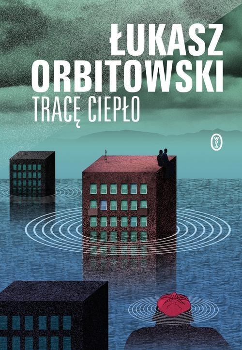okładka Tracę ciepłoksiążka |  | Łukasz Orbitowski