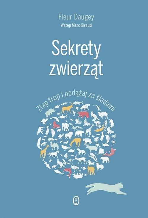 okładka Sekrety zwierząt Złap trop i podążaj za śladamiksiążka |  | Daugey Fleur