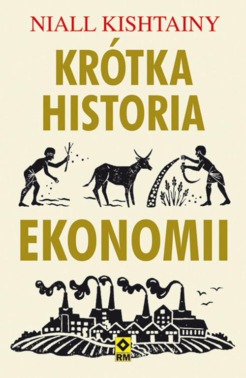 okładka Krótka historia ekonomiiksiążka |  | Niall Kishtainy