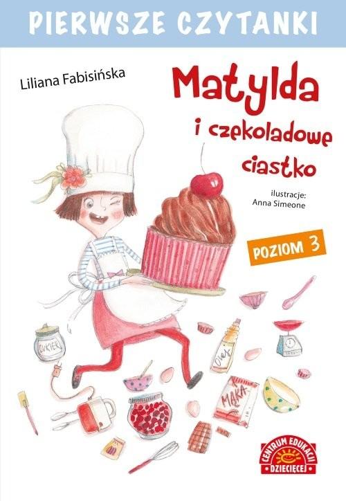 okładka Pierwsze czytanki Matylda i czekoladowe ciastkoksiążka      Liliana Fabisińska