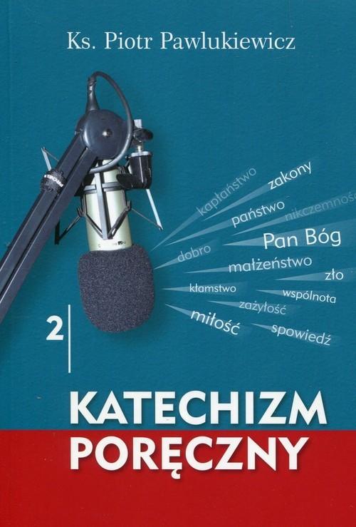 okładka Katechizm poręczny 2 + CDksiążka      Pawlukiewicz Piotr