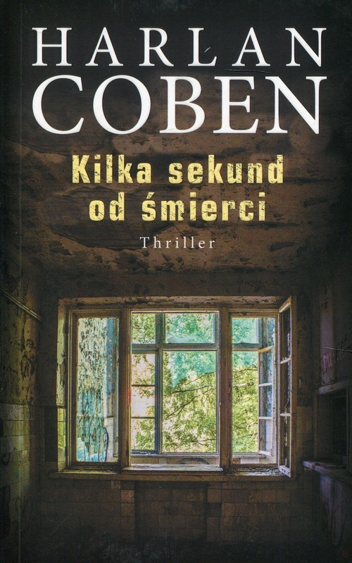 okładka Kilka sekund od śmierciksiążka      Harlan Coben