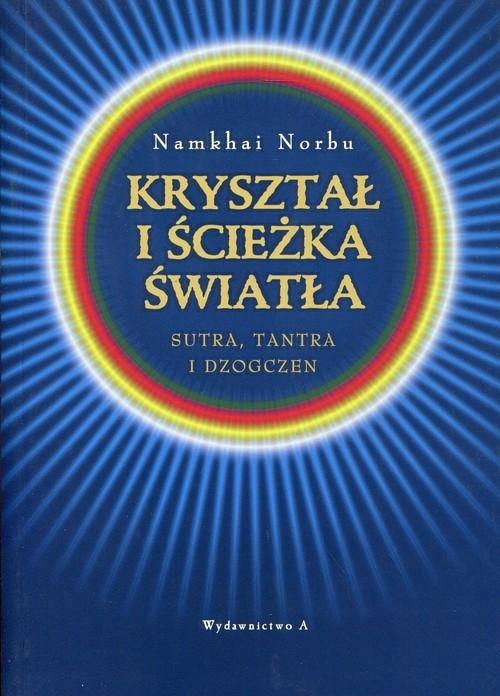 okładka Kryształ i ścieżka światła Sutra, tantra i dzogczen, Książka | Norbu Namkhai