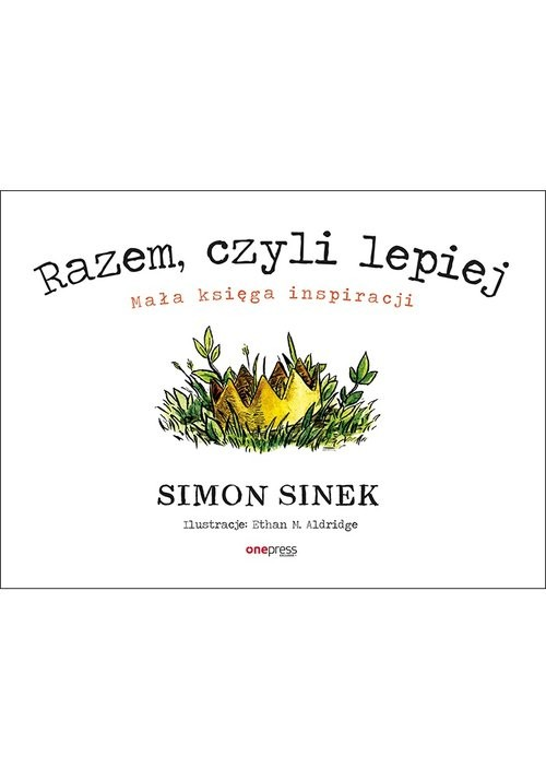 okładka Razem czyli lepiej Mała księga inspiracji, Książka | Simon Sinek
