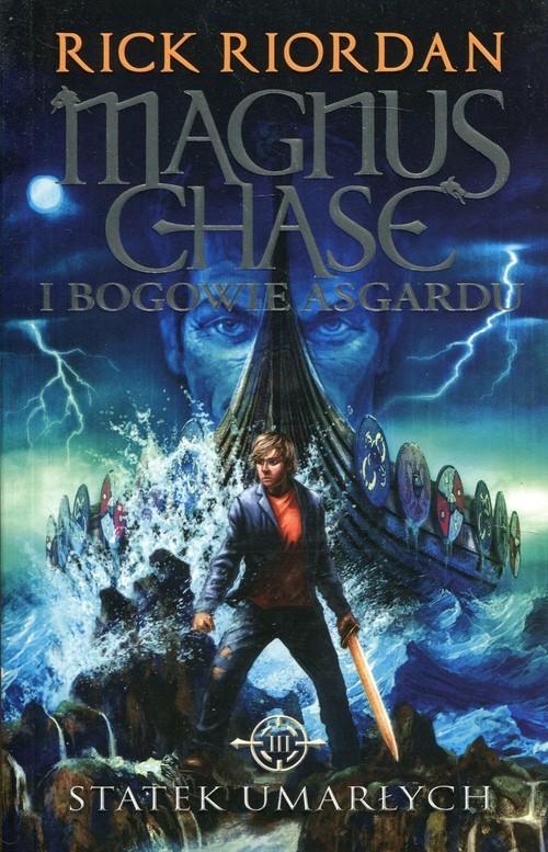 okładka Magnus Chase i bogowie Asgardu Tom 3 Statek umarłych, Książka   Rick Riordan