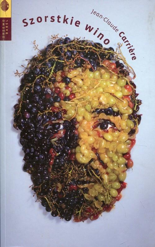 okładka Szorstkie winoksiążka |  | Jean-Claude Carrière