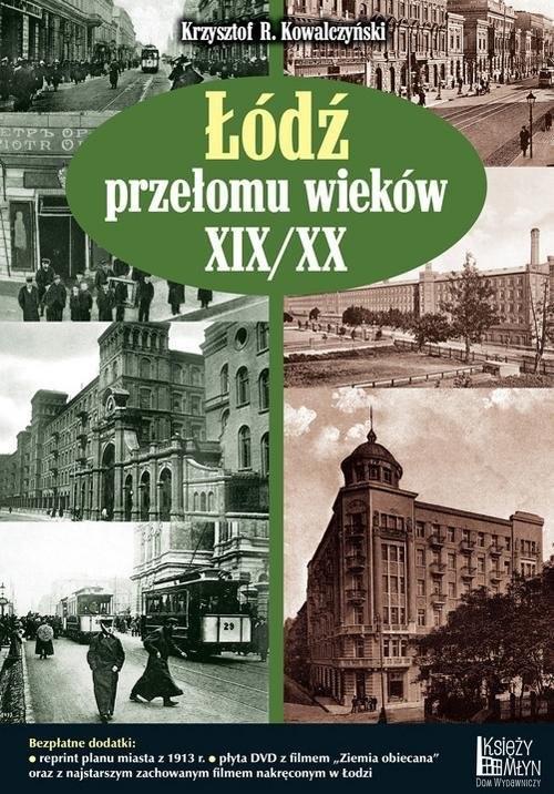 okładka Łódź przełomu wieków XIX/XX, Książka | Krzysztof R. Kowalczyński