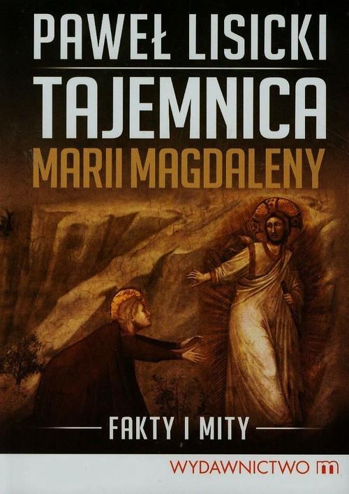 okładka Tajemnica Marii Magdaleny Fakty i mityksiążka |  | Paweł Lisicki