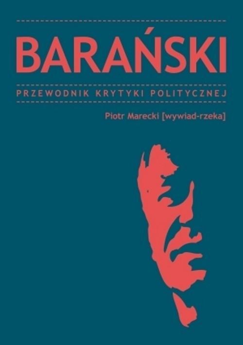 okładka Barański Przewodnik Krytyki Politycznej, Książka | Piotr  Marecki