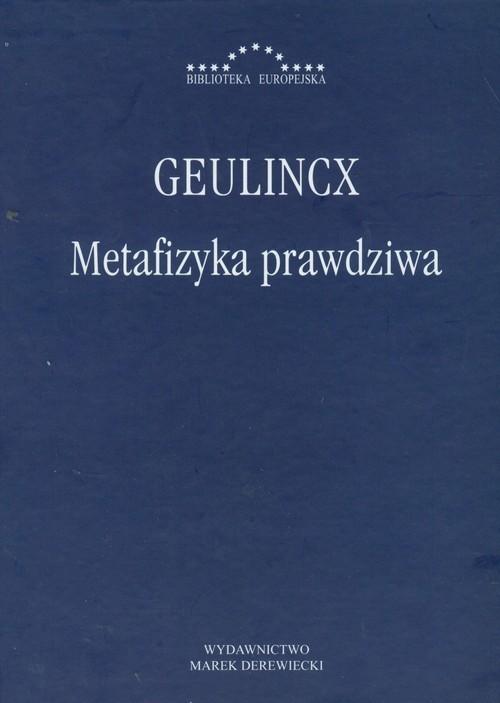 okładka Metafizyka prawdziwa, Książka   Geulincx
