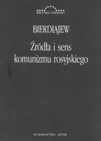 okładka Źródła i sens komunizmu rosyjskiegoksiążka      Bierdiajew Mikołaj